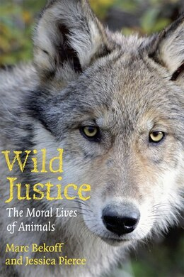 Book Wild Justice: The Moral Lives of Animals by Marc Bekoff