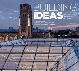 Book Building Ideas: An Architectural Guide To The University Of Chicago by Jay Pridmore