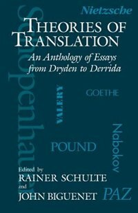Book Theories Of Translation: An Anthology of Essays from Dryden to Derrida by John Biguenet