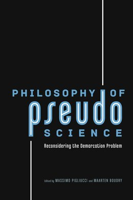 Book Philosophy Of Pseudoscience: Reconsidering The Demarcation Problem by Massimo Pigliucci