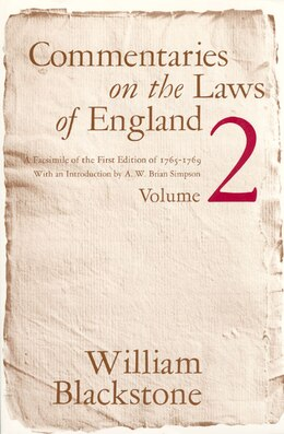 Book Commentaries On The Laws Of England, Volume 2: A Facsimile of the First Edition of 1765-1769 by William Blackstone