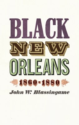 Book Black New Orleans, 1860-1880 by John W. Blassingame
