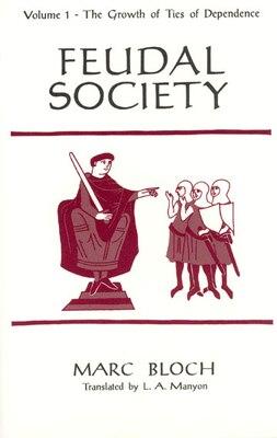 Book Feudal Society, Volume 1 by Marc Bloch
