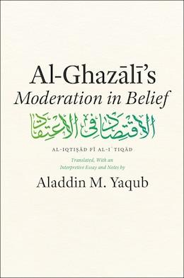 """Book Al-ghazali's """"moderation In Belief"""" by Al-Ghazali"""