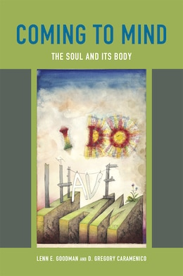 Book Coming To Mind: The Soul And Its Body by Lenn E. Goodman