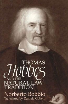 Book Thomas Hobbes and the Natural Law Tradition by Norberto Bobbio