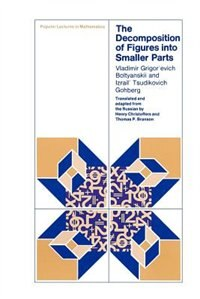 Book The Decomposition of Figures into Smaller Parts by Vladimir Grigor'evich Boltyanskii