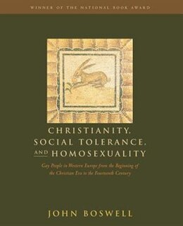 Book Christianity, Social Tolerance, and Homosexuality: Gay People in Western Europe from the Beginning… by John Boswell