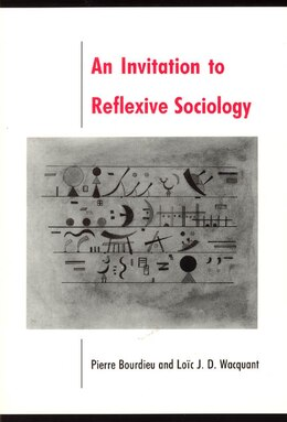 Book An Invitation to Reflexive Sociology by Pierre Bourdieu
