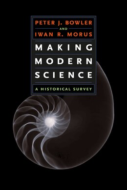 Book Making Modern Science: A Historical Survey by Peter J. Bowler
