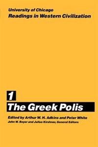 Book University Of Chicago Readings In Western Civilization, Volume 1: The Greek Polis by Arthur W. H. Adkins