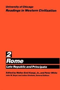 Book University Of Chicago Readings In Western Civilization, Volume 2: Rome: Late Republic and Principate by Walter Emil Kaegi