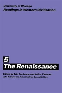 Book University Of Chicago Readings In Western Civilization, Volume 5: The Renaissance by Eric Cochrane