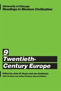 Book University Of Chicago Readings In Western Civilization, Volume 9: Twentieth-Century Europe by John W. Boyer