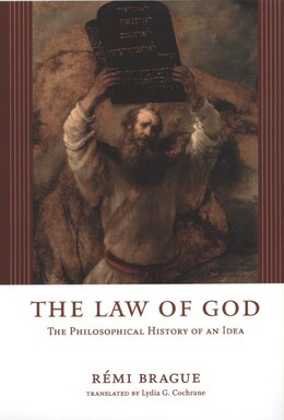 Book The Law of God: The Philosophical History of an Idea by Rémi Brague