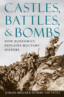 Book Castles, Battles, and Bombs: How Economics Explains Military History by Jurgen Brauer