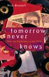 Tomorrow Never Knows: Rock and Psychedelics in the 1960s by Nick Bromell