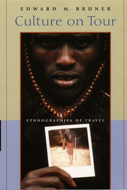 Book Culture On Tour: Ethnographies Of Travel by Edward M. Bruner