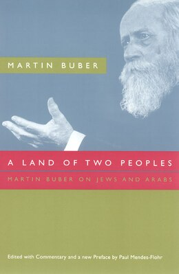 Book A Land Of Two Peoples: Martin Buber on Jews and Arabs by Martin Buber