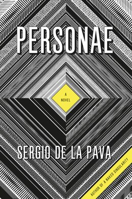 Book Personae: A Novel by Sergio De La Pava