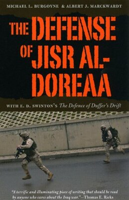 Book The Defense of Jisr al-Doreaa: With E. D. Swinton's The Defence Of Duffer's Drift by Michael L. Burgoyne