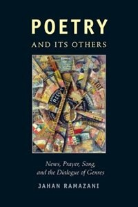 Poetry And Its Others: News, Prayer, Song, And The Dialogue Of Genres