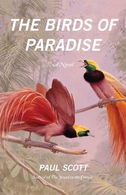 Book The Birds Of Paradise: A Novel by Paul Scott