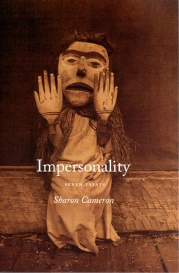 Book Impersonality: Seven Essays by Sharon Cameron