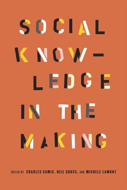 Book Social Knowledge in the Making by Charles Camic