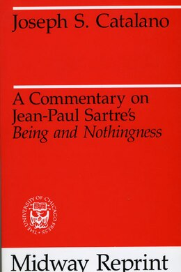Book A Commentary On Jean-paul Sartre's Being And Nothingness by Joseph S. Catalano