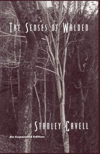 Book The Senses of Walden: An Expanded Edition by Stanley Cavell