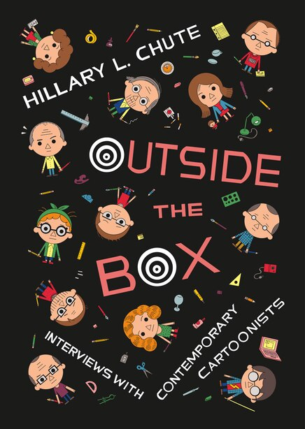 Outside The Box: Interviews With Contemporary Cartoonists by Hillary L. Chute