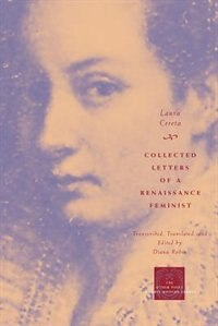 Book Collected Letters of a Renaissance Feminist by Laura Cereta
