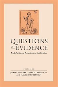 Book Questions Of Evidence: Proof, Practice, and Persuasion across the Disciplines by James Chandler