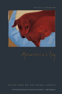Book Melancholia's Dog: Reflections On Our Animal Kinship by Alice A. Kuzniar