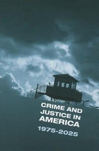 Book Crime And Justice, Volume 42: Crime And Justice In America: 1975-2025 by Michael Tonry