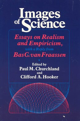 Book Images Of Science: Essays on Realism and Empiricism by Paul M. Churchland
