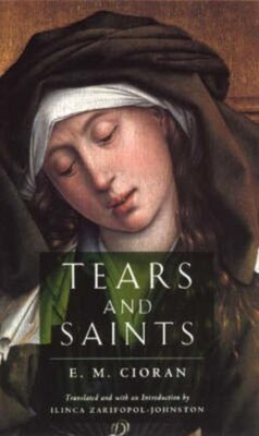 Book Tears And Saints by E. M. Cioran