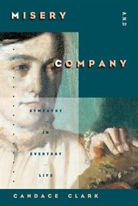 Book Misery And Company: Sympathy in Everyday Life by Candace Clark