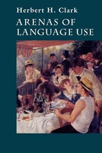 Book Arenas of Language Use by Herbert H. Clark