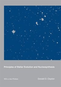 Book Principles of Stellar Evolution and Nucleosynthesis by Donald D. Clayton