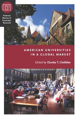 Book American Universities in a Global Market by Charles T. Clotfelter