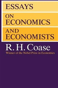 Book Essays on Economics and Economists by R. H. Coase