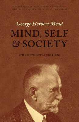 Book Mind, Self, And Society: The Definitive Edition by George Herbert Mead