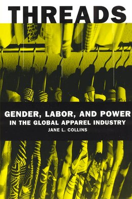 Book Threads: Gender, Labor, and Power in the Global Apparel Industry by Jane L. Collins