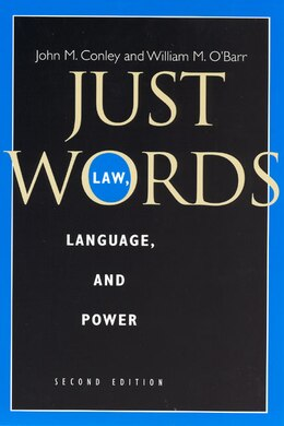 Book Just Words, Second Edition: Law, Language, and Power by John M. Conley