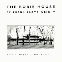 Book The Robie House of Frank Lloyd Wright by Joseph Connors