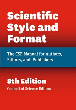 Book Scientific Style And Format: The Cse Manual For Authors, Editors, And Publishers, Eighth Edition by Council Of Science Editors