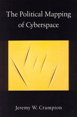 Book The Political Mapping of Cyberspace by Jeremy W. Crampton