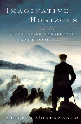 Book Imaginative Horizons: An Essay in Literary-Philosophical Anthropology by Vincent Crapanzano